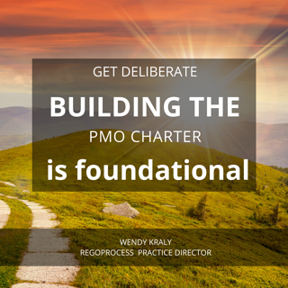 pmo-charter-get-deliberate-build-pmo-charter-wendy-kraly-rego-consulting-rego-process-pmo-sizing-pmo.png