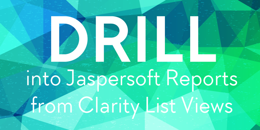 Drill into Jaspersoft Reports from Clarity List Views